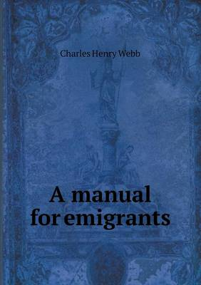 A Manual for Emigrants (Paperback)