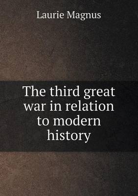 The Third Great War in Relation to Modern History (Paperback)