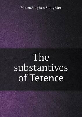 The Substantives of Terence (Paperback)
