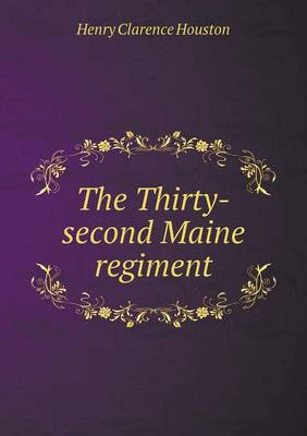 The Thirty-Second Maine Regiment (Paperback)