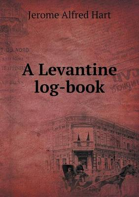 A Levantine Log-Book (Paperback)