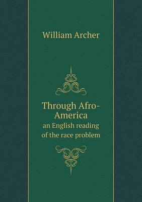 Through Afro-America an English Reading of the Race Problem (Paperback)