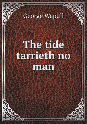The Tide Tarrieth No Man (Paperback)