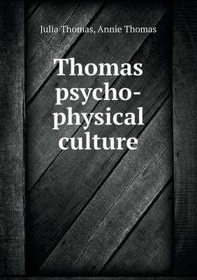 Thomas Psycho-Physical Culture (Paperback)