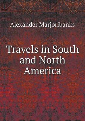 Travels in South and North America (Paperback)