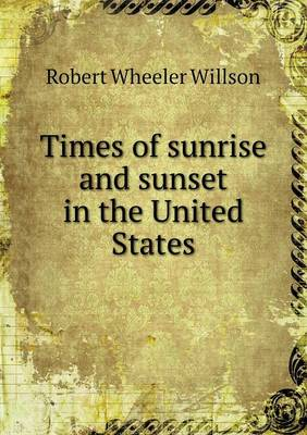 Times of Sunrise and Sunset in the United States (Paperback)