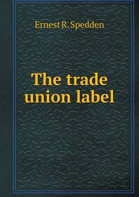 The Trade Union Label (Paperback)