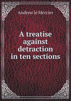 A Treatise Against Detraction in Ten Sections (Paperback)