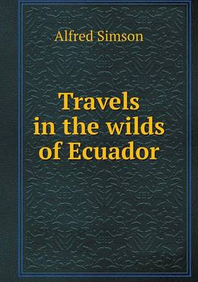 Travels in the Wilds of Ecuador (Paperback)