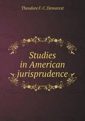 Studies in American Jurisprudence (Paperback)