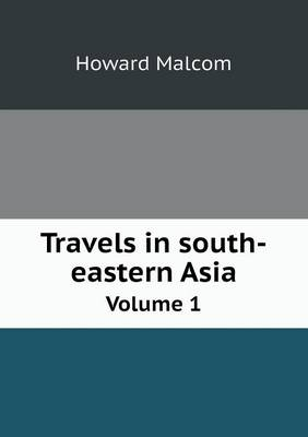 Travels in South-Eastern Asia Volume 1 (Paperback)