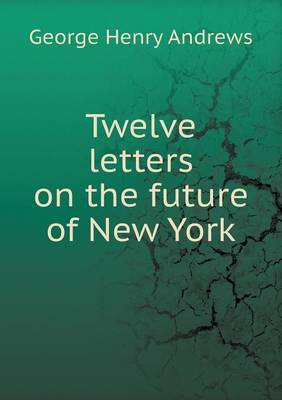Twelve Letters on the Future of New York (Paperback)