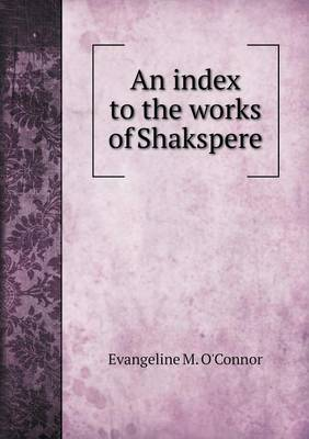 An Index to the Works of Shakspere (Paperback)