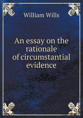 An Essay on the Rationale of Circumstantial Evidence (Paperback)