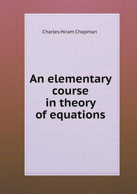 An Elementary Course in Theory of Equations (Paperback)
