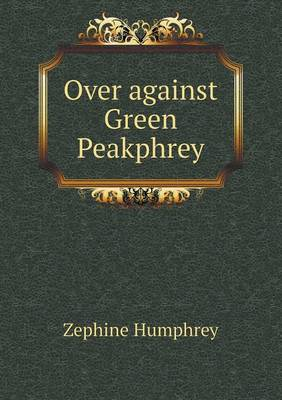 Over Against Green Peakphrey (Paperback)
