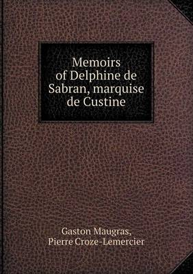 Memoirs of Delphine de Sabran, Marquise de Custine (Paperback)