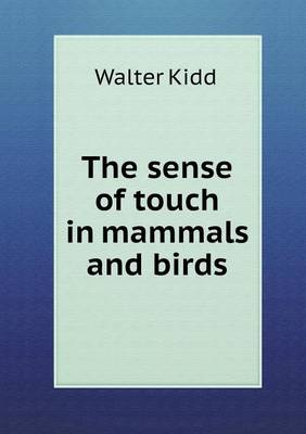 The Sense of Touch in Mammals and Birds (Paperback)