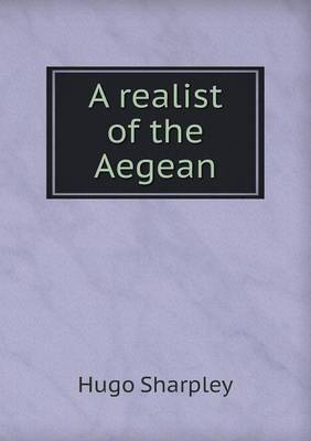 A Realist of the Aegean (Paperback)
