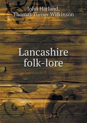 Lancashire Folk-Lore (Paperback)