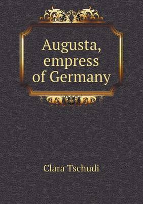 Augusta, Empress of Germany (Paperback)