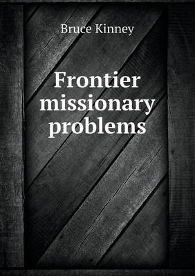Frontier Missionary Problems (Paperback)