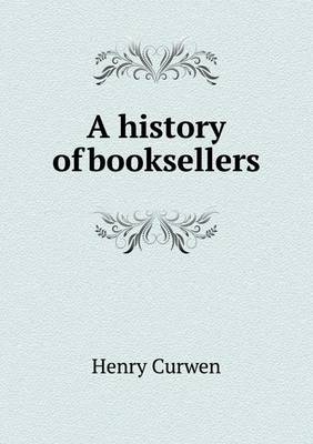 A History of Booksellers (Paperback)