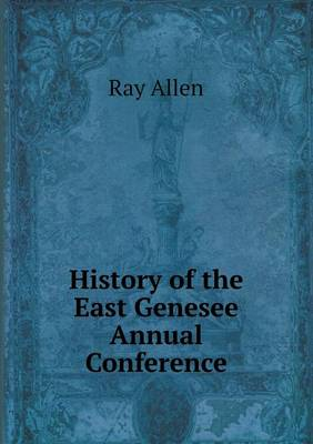 History of the East Genesee Annual Conference (Paperback)