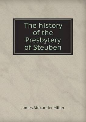 The History of the Presbytery of Steuben (Paperback)