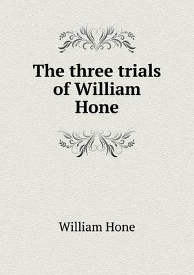 The Three Trials of William Hone (Paperback)