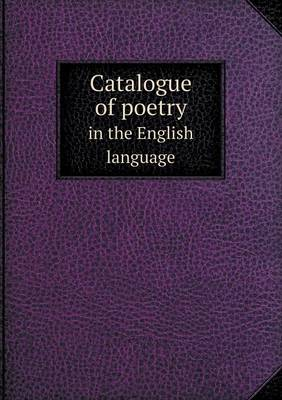 Catalogue of Poetry in the English Language (Paperback)
