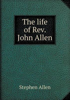 The Life of REV. John Allen (Paperback)