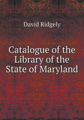 Catalogue of the Library of the State of Maryland (Paperback)
