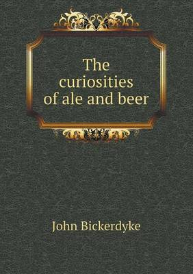 The Curiosities of Ale and Beer (Paperback)