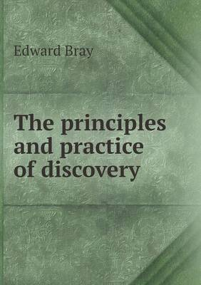 The Principles and Practice of Discovery (Paperback)