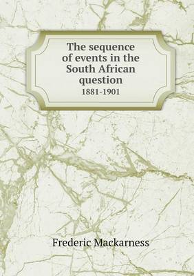 The Sequence of Events in the South African Question 1881-1901 (Paperback)