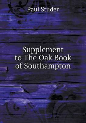 Supplement to the Oak Book of Southampton (Paperback)