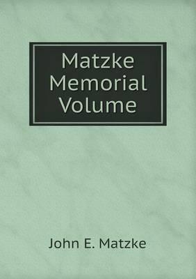Matzke Memorial Volume (Paperback)