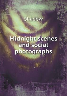 Midnight Scenes and Social Photographs (Paperback)