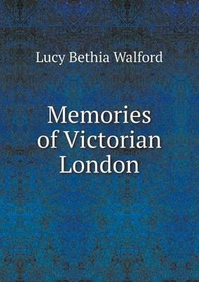 Memories of Victorian London (Paperback)