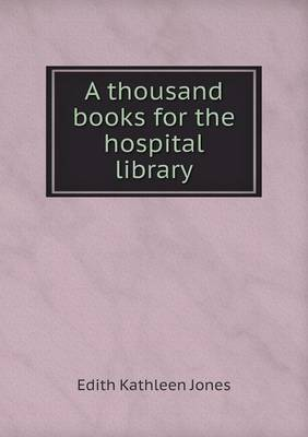 A Thousand Books for the Hospital Library (Paperback)