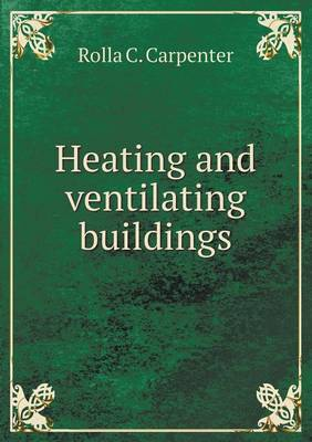 Heating and Ventilating Buildings (Paperback)