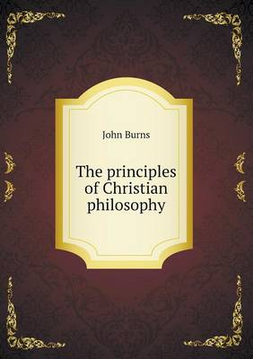 The Principles of Christian Philosophy (Paperback)