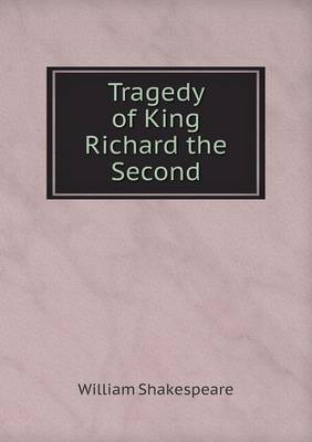 Tragedy of King Richard the Second (Paperback)