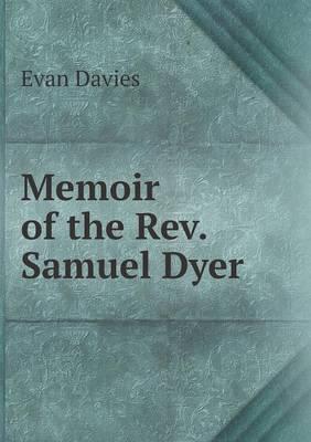 Memoir of the Rev. Samuel Dyer (Paperback)