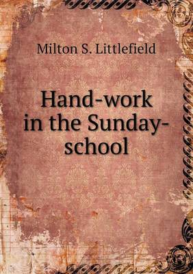 Hand-Work in the Sunday-School (Paperback)