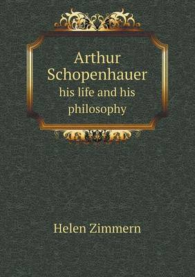 Arthur Schopenhauer His Life and His Philosophy (Paperback)