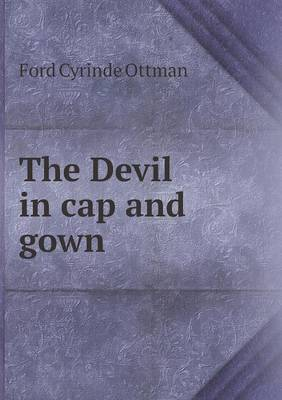 The Devil in Cap and Gown (Paperback)