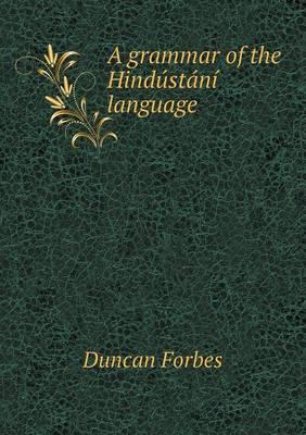 A Grammar of the Hindustani Language (Paperback)