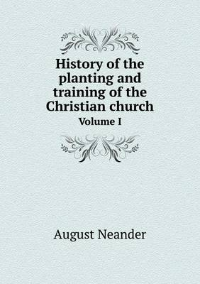 History of the Planting and Training of the Christian Church Volume I (Paperback)